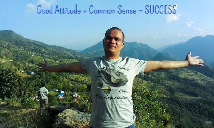 Good Attitude + Common Sense = SUCCESS