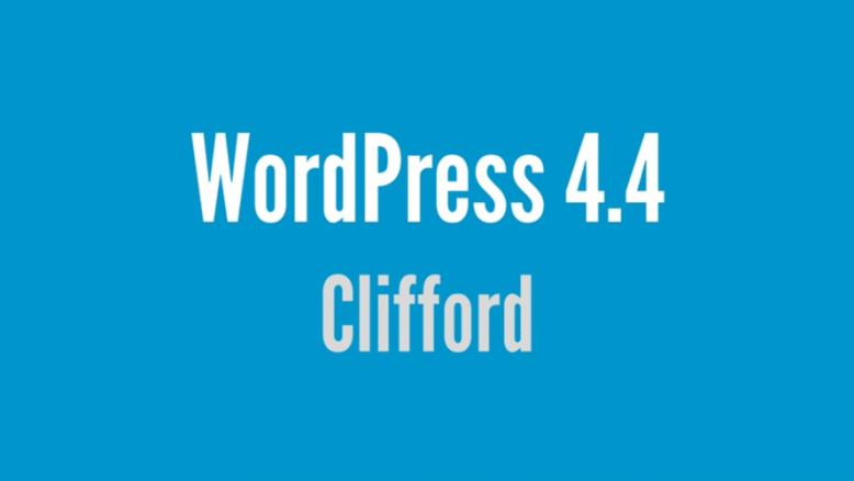 """WordPress 4.4 """"Clifford"""""""