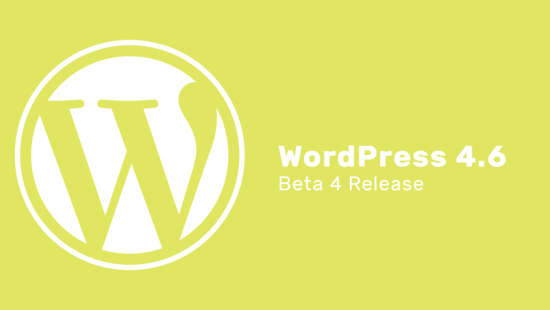 WordPress 4.6 Beta 4 Release