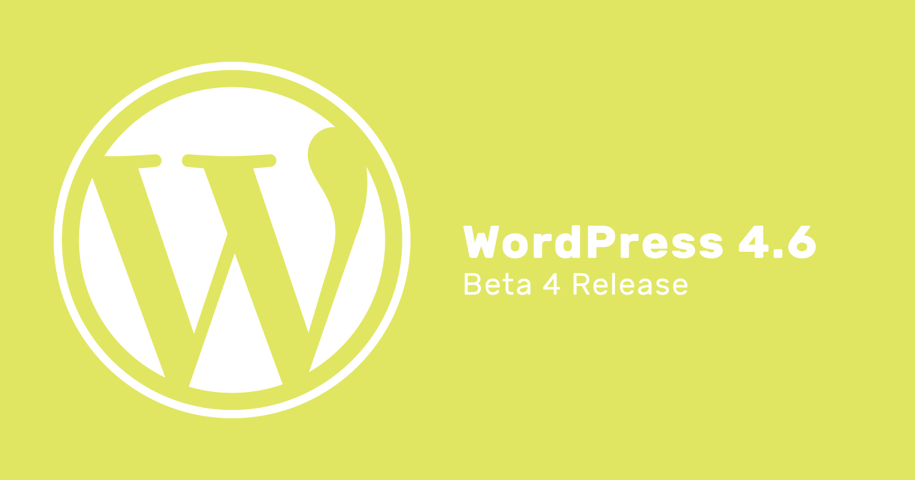 WordPress 4.6 Beta 4 is now available!