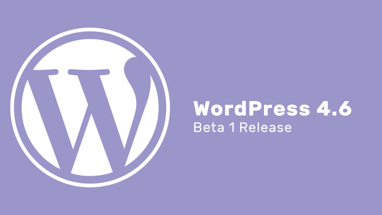 WordPress 4.6 Beta 1 release