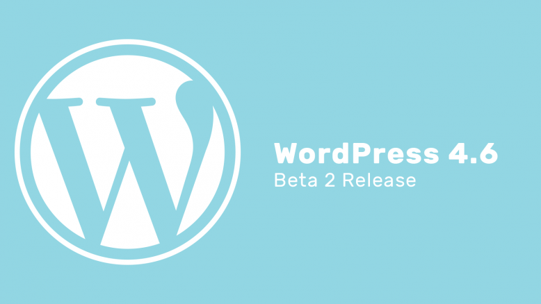 WordPress 4.6 Beta 2 release