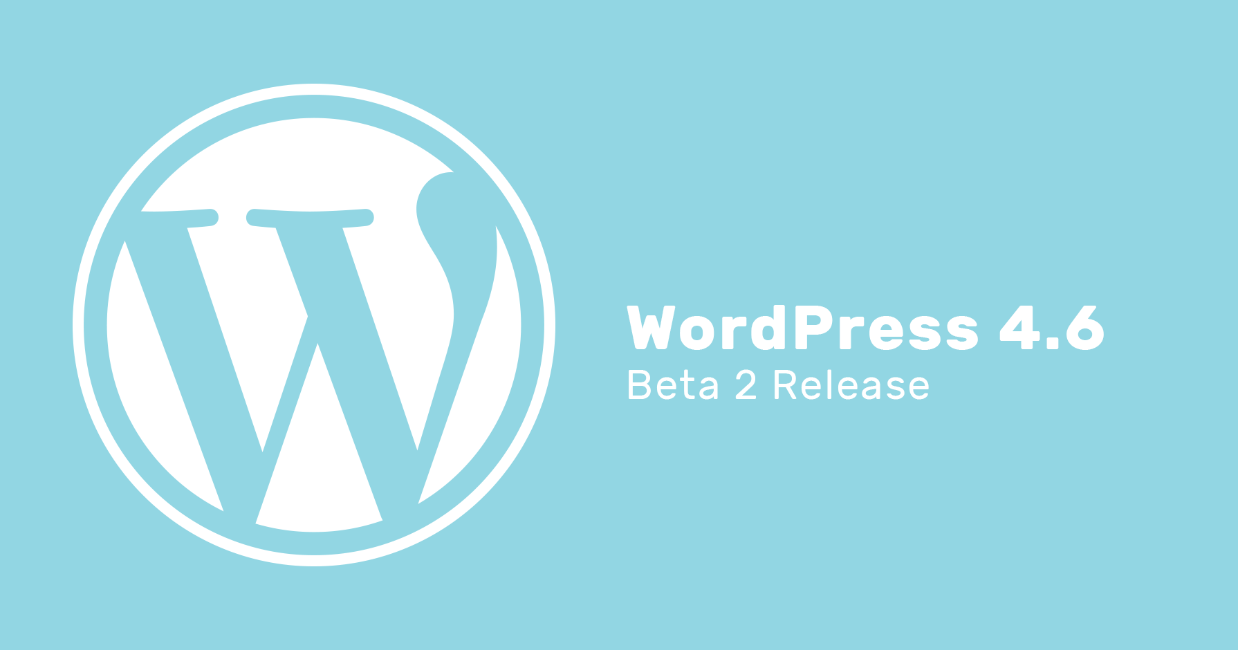 WordPress 4.6 Beta 2 release is available!