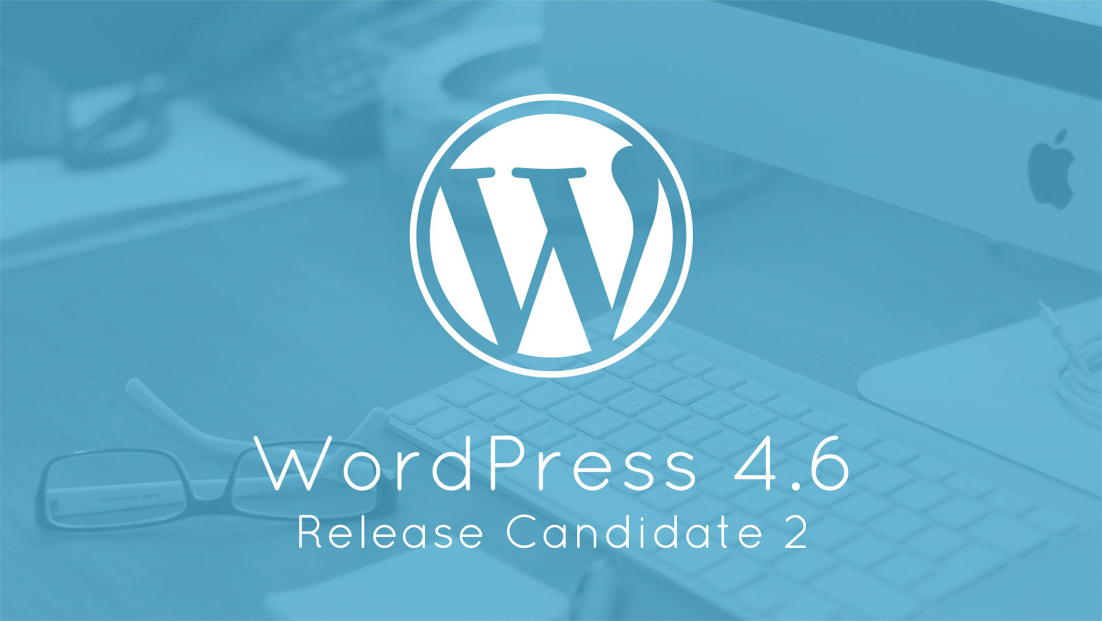 WordPress 4.6 Release Candidate 2