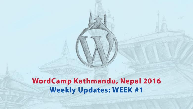 WordCamp Kathmandu 2016 Weekly Updates: Week #1