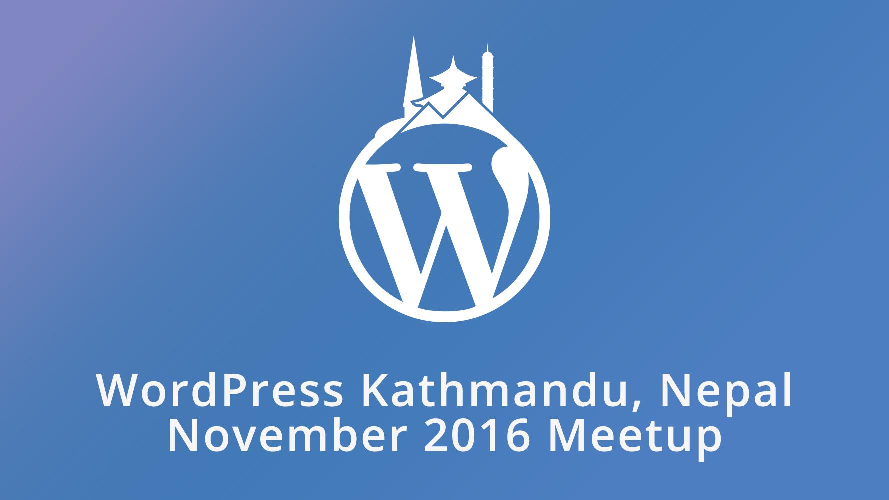 WordPress Kathmandu, Nepal November 2016 Meetup