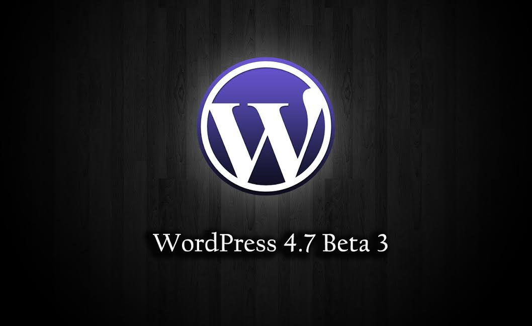 WordPress 4.7 Beta 3