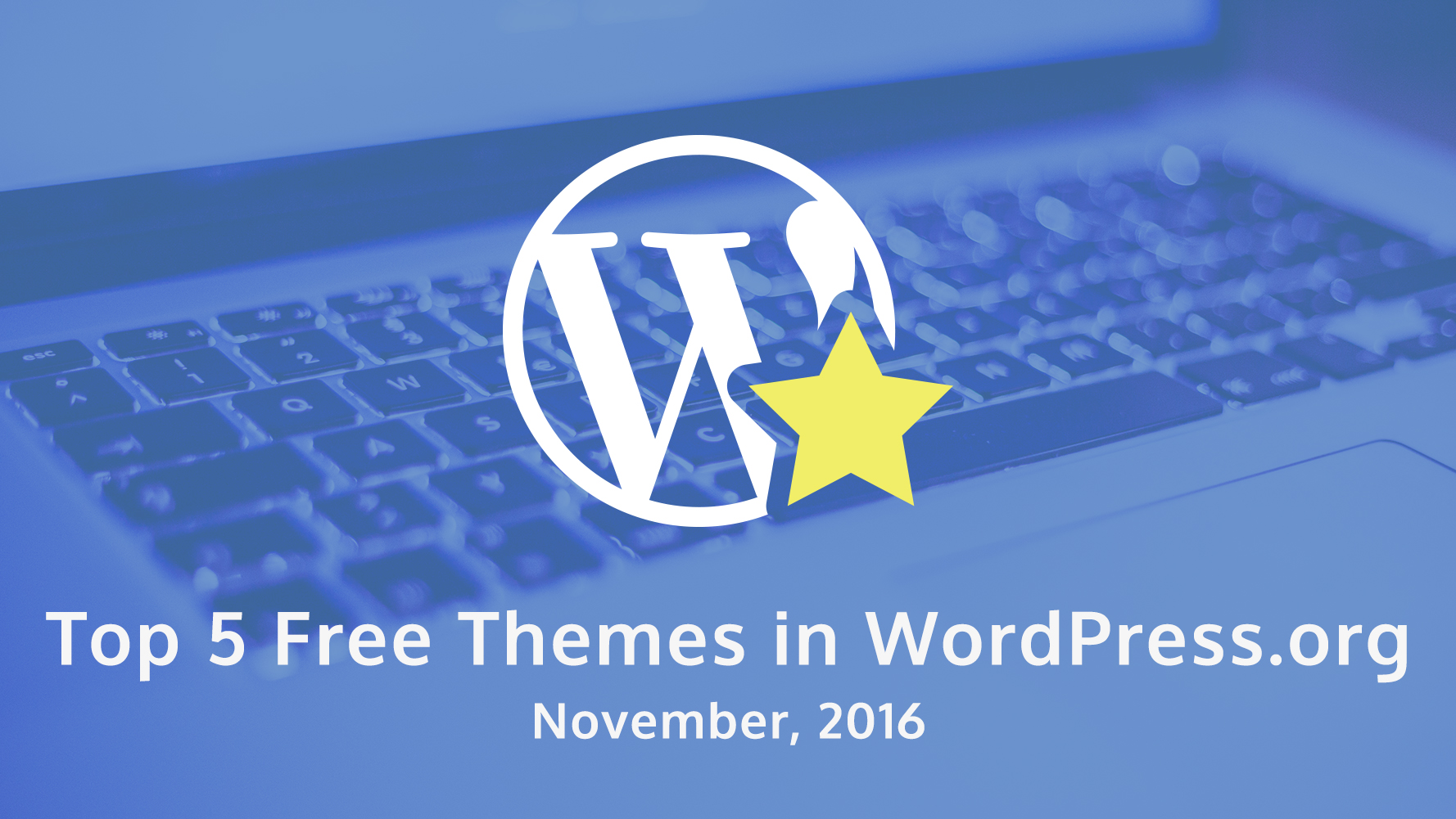 Top 5 Free Themes in WordPress.org – November 2016