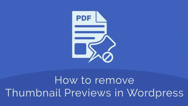 How to Disable PDF Thumbnail Previews in WordPress