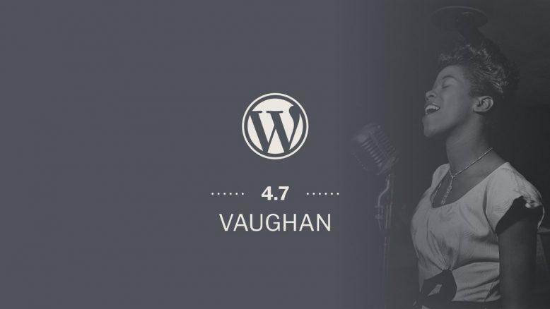 WordPress 4.7 release