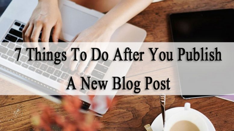 Text: 7 Things to do After a new blog post
