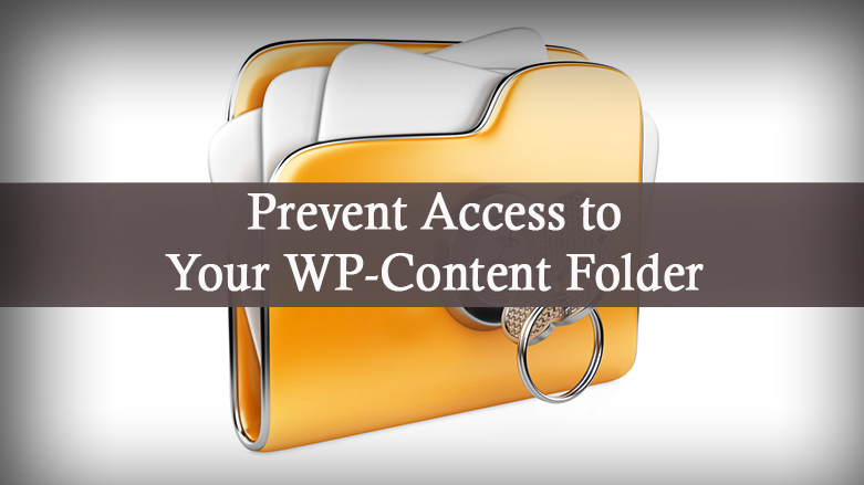Prevent Access to your WP-Content Folder.