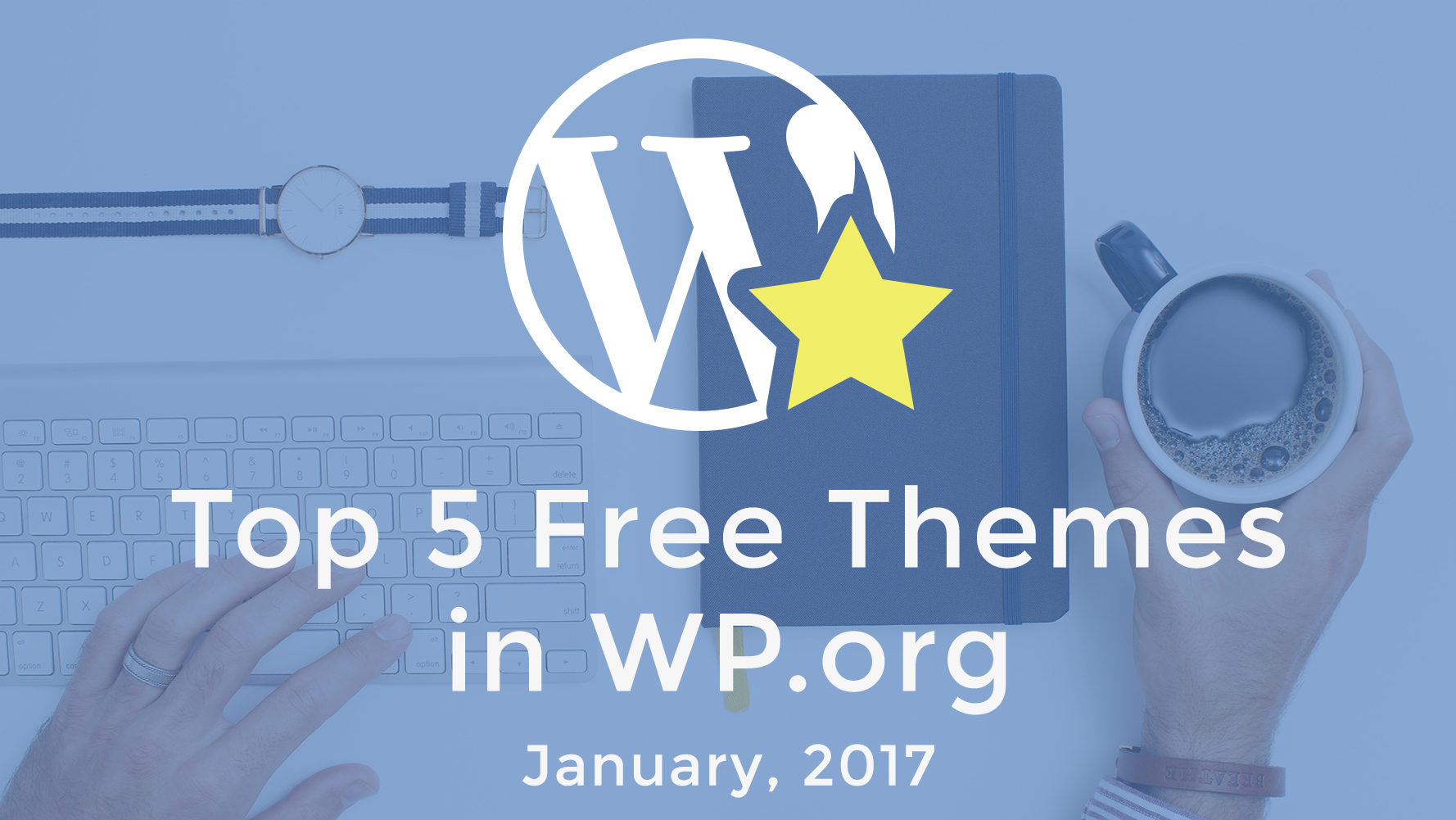 Top 5 Free Themes in WordPress.org – January 2017