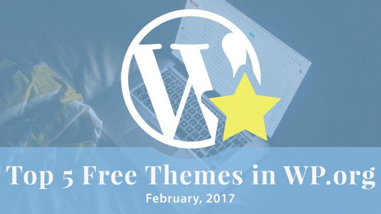 Top 5 Free Themes in WordPress.org - February 2017