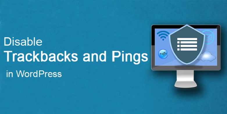 Disable Trackbacks and pings in WordPress