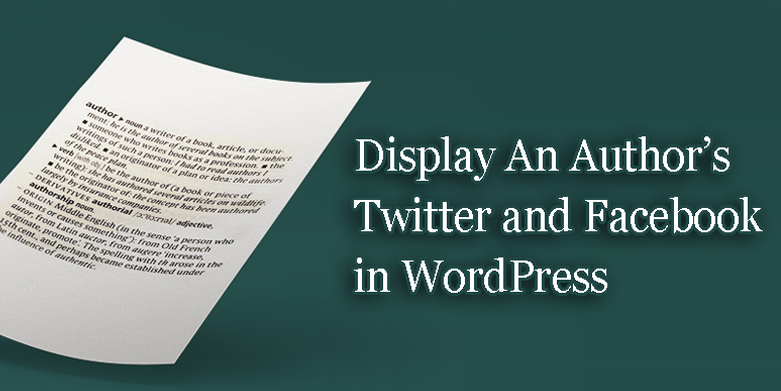 Display an authors twitter and Facebook in WordPress.
