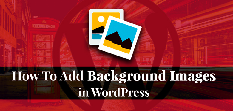 How to add background images in WordPress