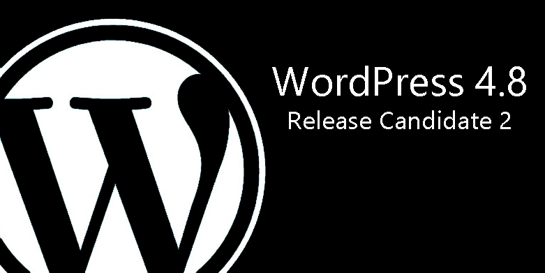 WordPress 4.8 Release Candidate 2