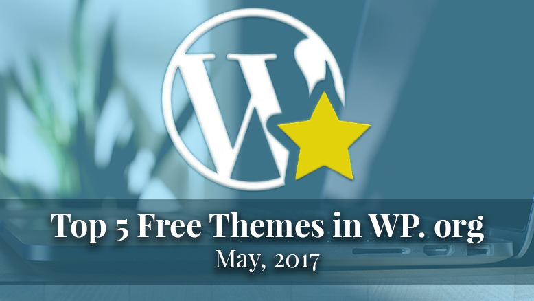 Top 5 free themes in WP.org - May 2017