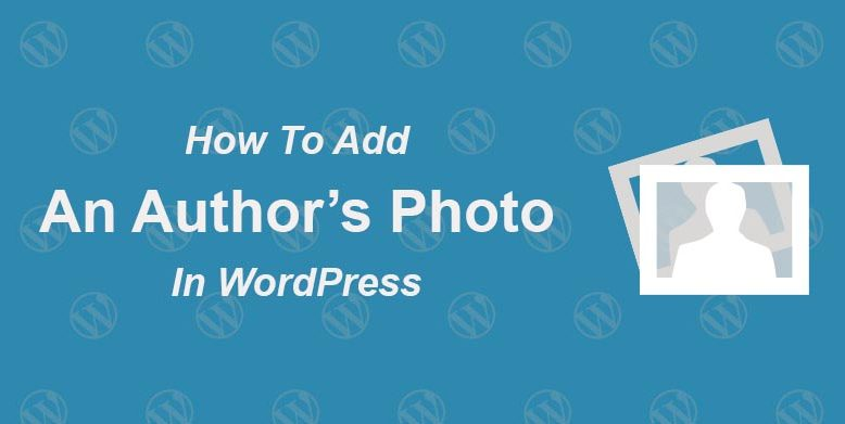 Add an Author's Photo in WordPress