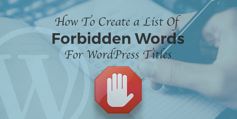 How to Create a list of Forbidden Words for WordPress Tittle