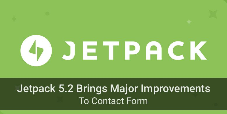 Jetpack 5.2 brings major changes to the contact form module