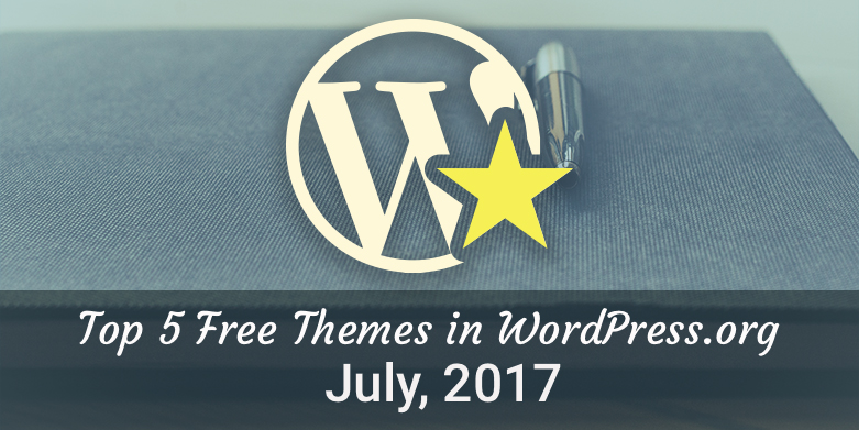 Top 5 Free Themes in WordPress.org—July 2017
