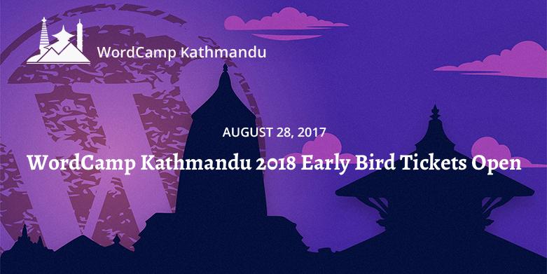 WordCamp Kathmandu 2018 Tickets: Early Bird Tickets are now Available. Image Source: WordCamp Kathmandu 2018 website
