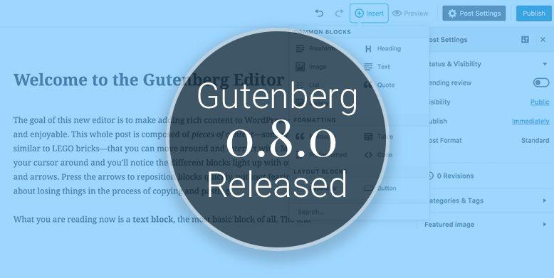 Gutenberg 0.8.0 release with new blocks