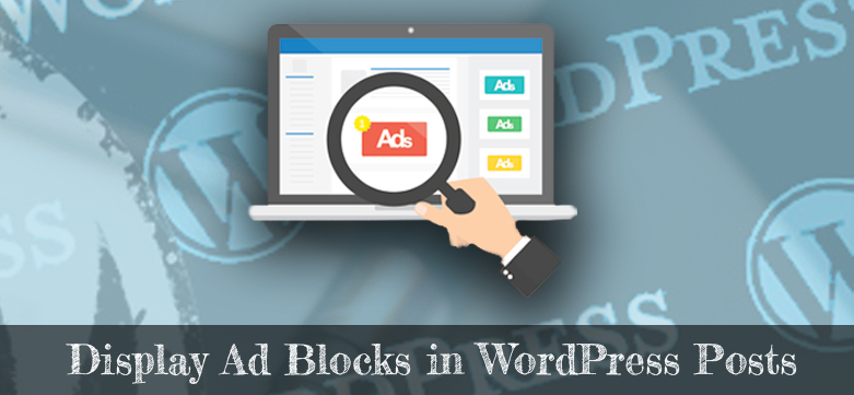 Display Ad Blocks in WordPress Posts and Increase the Click-through Rate