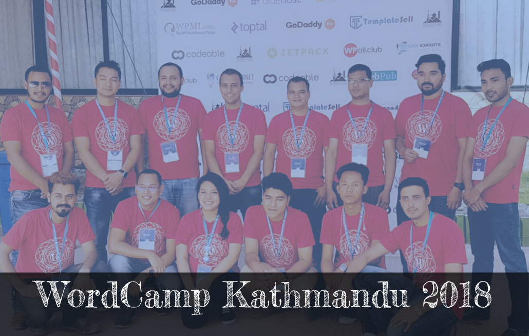 WordCamp Kathmandu 2018: Become an Organizer #WCKTM