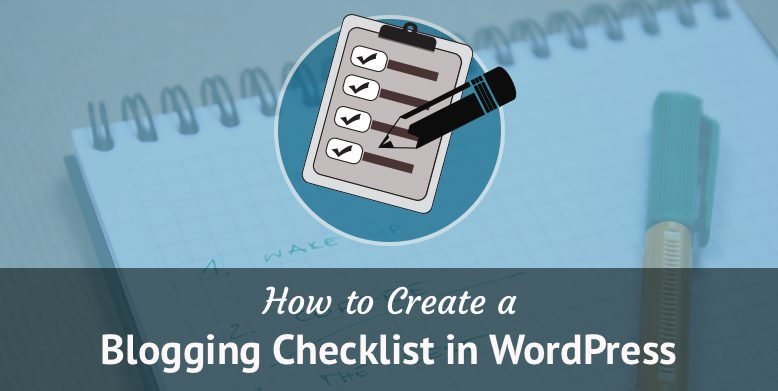 Create a blogging checklist in WordPress