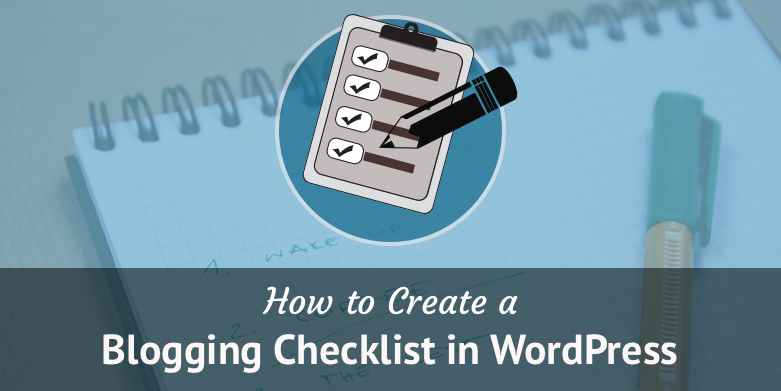 Create a blogging checklist in WordPress