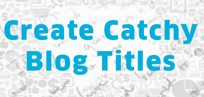 Create Catchy Blog Titles. Image Source: aqusagtechnologies.com