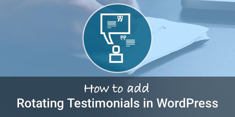 How to add Rotating Testimonials in WordPress