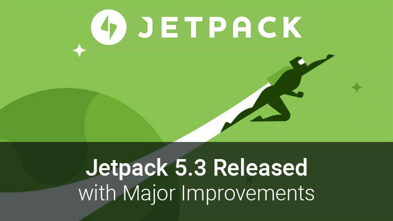 Jetpack 5.3 Released with Major Improvements