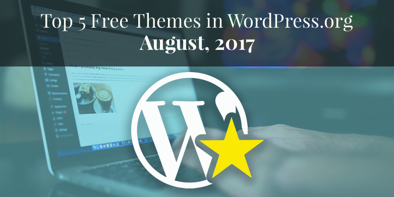 Top 5 Free Themes in WordPress.org—August 2017