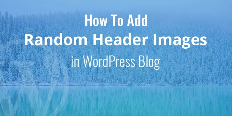 How to Add Random Header Images in WordPress Blog