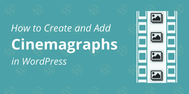 How to Create and Add Cinemagraphs in WordPress1-