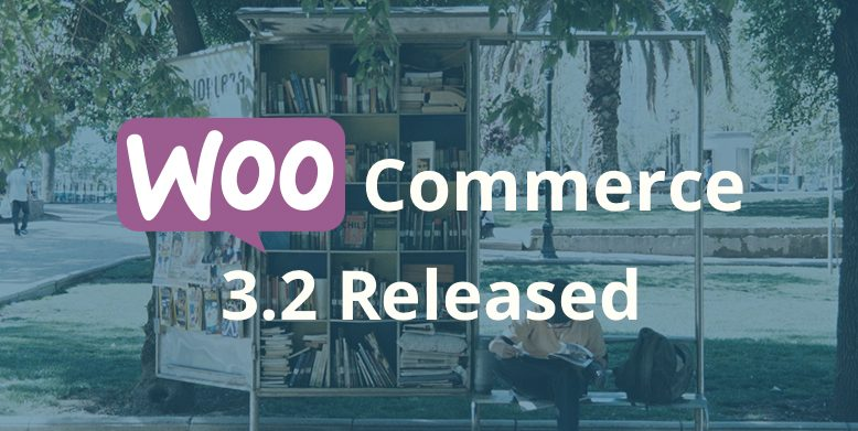 WooCommerce 3.2 Released
