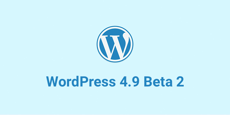 WordPress 4.9 Beta 2