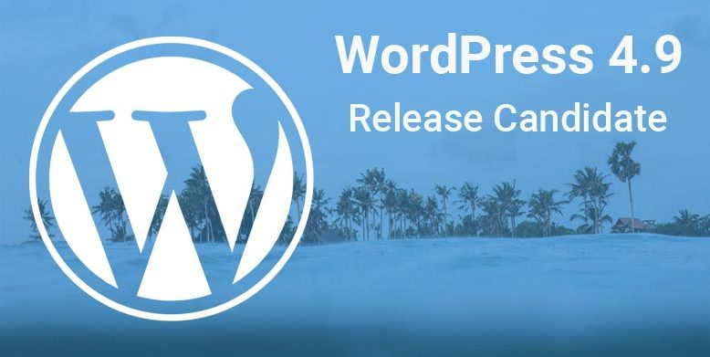 WordPress 4.9 Release Candidate Now Available