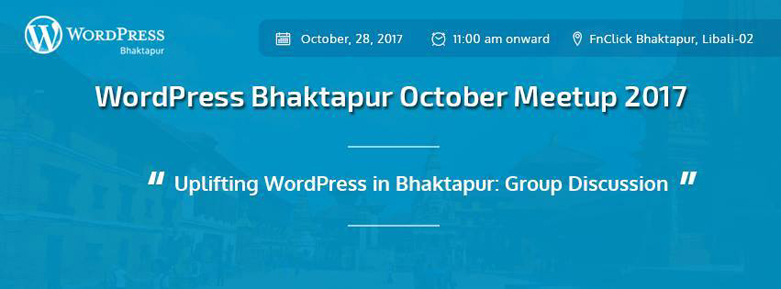 WordPress Bhaktapur October Meetup 2017 to Be a Group Discussion
