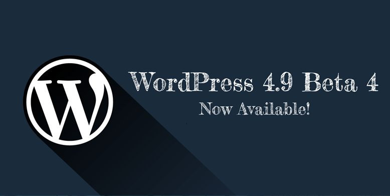 WordPress 4.9 Beta 4 is now available