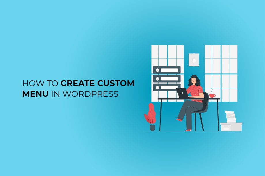 Create Custom Menus in WordPress