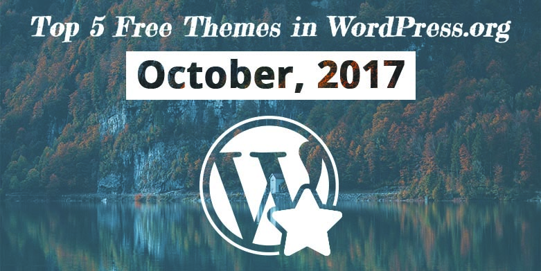 Top 5 Free Themes in WordPress.org—October 2017