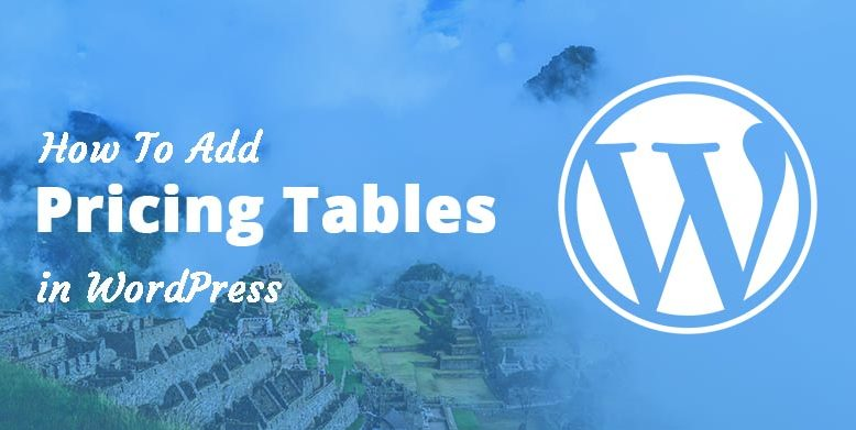 How to Add Pricing Tables in WordPress.