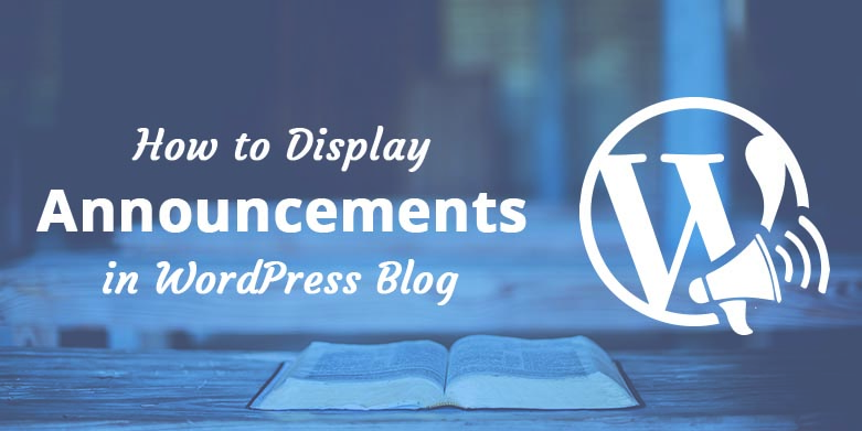 How to Display Announcements on Your WordPress Blog