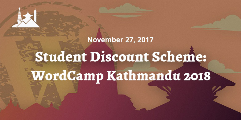 WordCamp Kathmandu 2018: Student Discount Scheme Now Available!