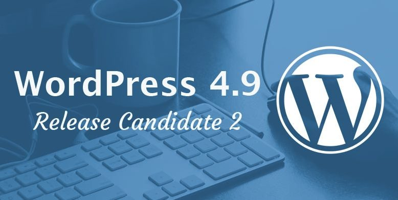WordPress 4.9 Release Candidate 2 Available for Testing.